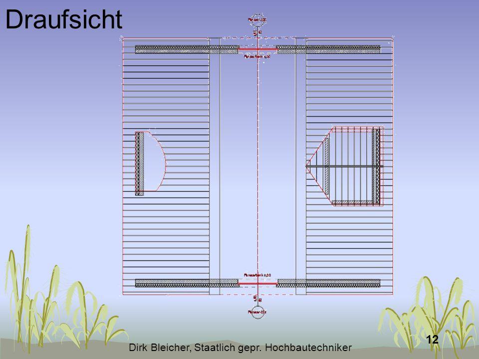 Dirk Bleicher, Staatlich gepr. Hochbautechniker 12 Draufsicht