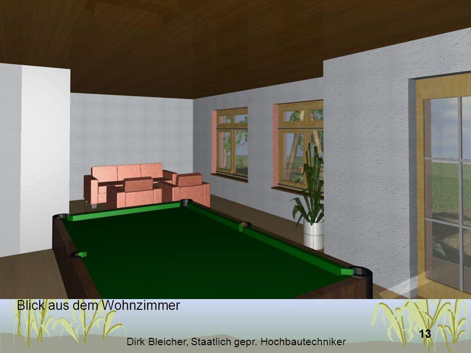 Dirk Bleicher, Staatlich gepr. Hochbautechniker 13 Blick aus dem Wohnzimmer