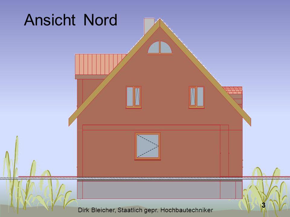 Dirk Bleicher, Staatlich gepr. Hochbautechniker 3 Ansicht Nord