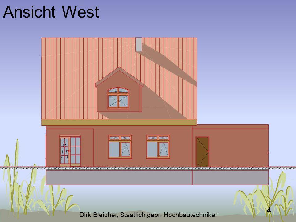 Dirk Bleicher, Staatlich gepr. Hochbautechniker 4 Ansicht West