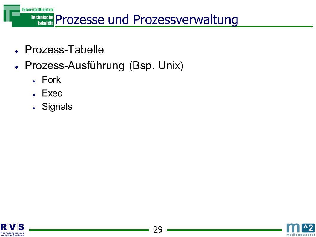 29 Prozesse und Prozessverwaltung ● Prozess-Tabelle ● Prozess-Ausführung (Bsp.