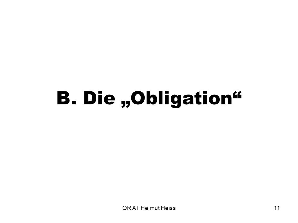 "OR AT Helmut Heiss11 B. Die ""Obligation"""