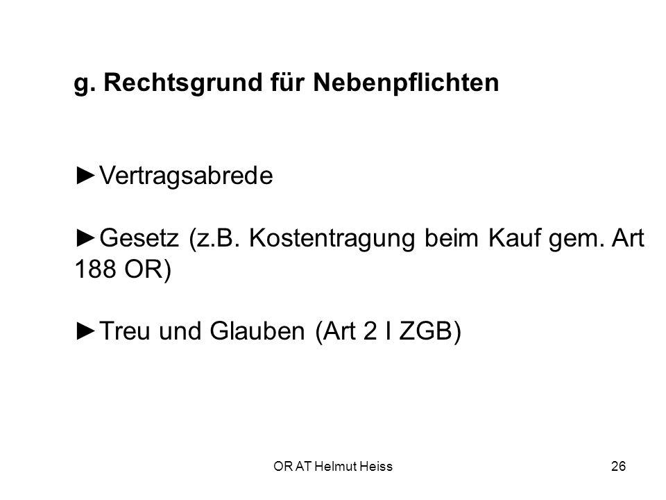 OR AT Helmut Heiss26 g.Rechtsgrund für Nebenpflichten ►Vertragsabrede ►Gesetz (z.B.