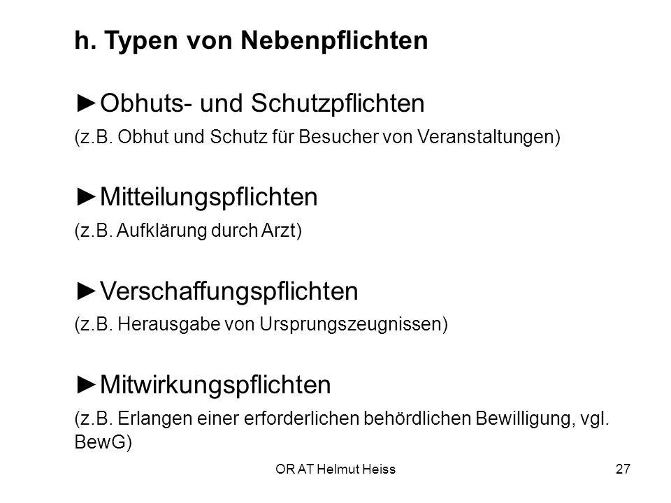 OR AT Helmut Heiss27 h.Typen von Nebenpflichten ►Obhuts- und Schutzpflichten (z.B.