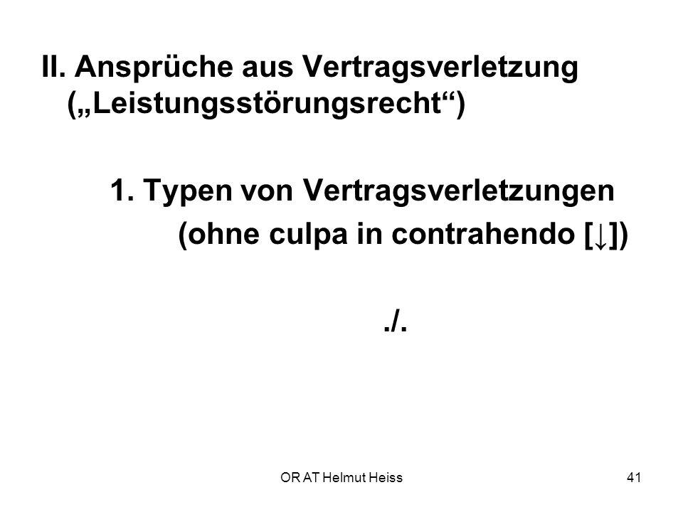 """OR AT Helmut Heiss41 II.Ansprüche aus Vertragsverletzung (""""Leistungsstörungsrecht ) 1."""