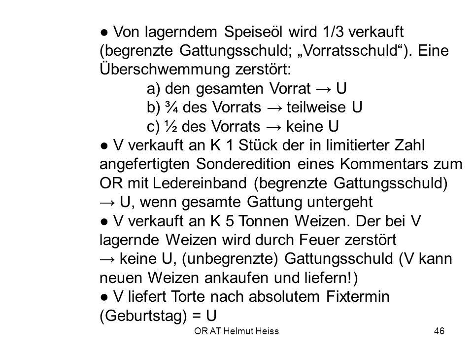 """OR AT Helmut Heiss46 ● Von lagerndem Speiseöl wird 1/3 verkauft (begrenzte Gattungsschuld; """"Vorratsschuld )."""