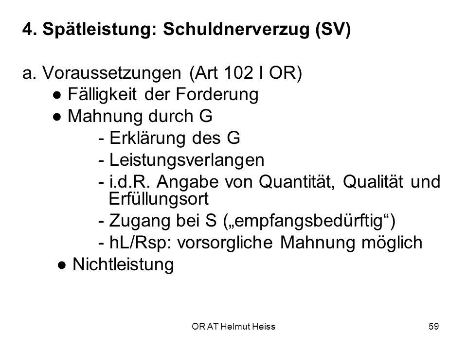 OR AT Helmut Heiss59 4.Spätleistung: Schuldnerverzug (SV) a.