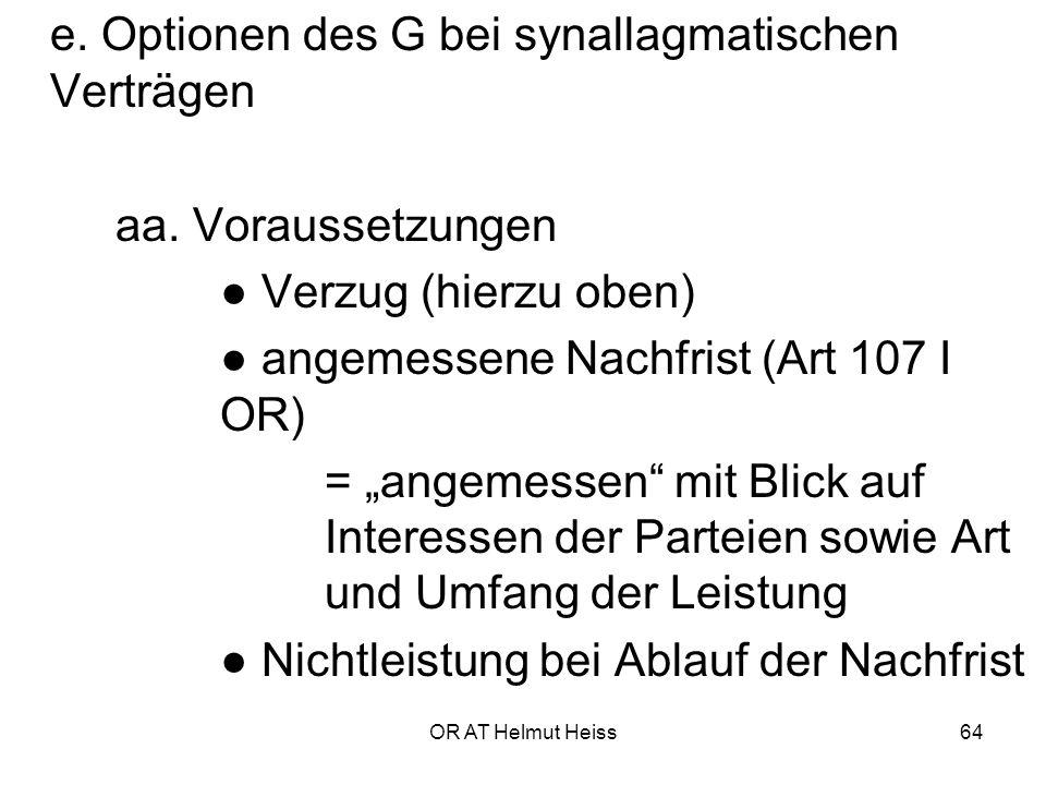OR AT Helmut Heiss64 e.Optionen des G bei synallagmatischen Verträgen aa.