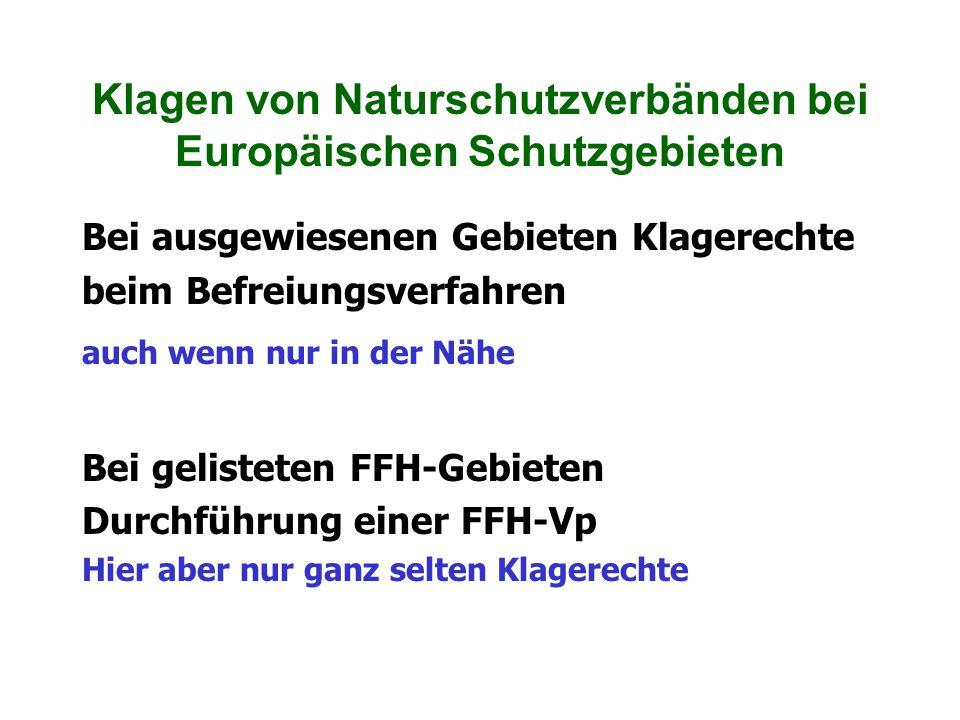 Klagen von Naturschutzverbänden bei Europäischen Schutzgebieten Bei ausgewiesenen Gebieten Klagerechte beim Befreiungsverfahren auch wenn nur in der N