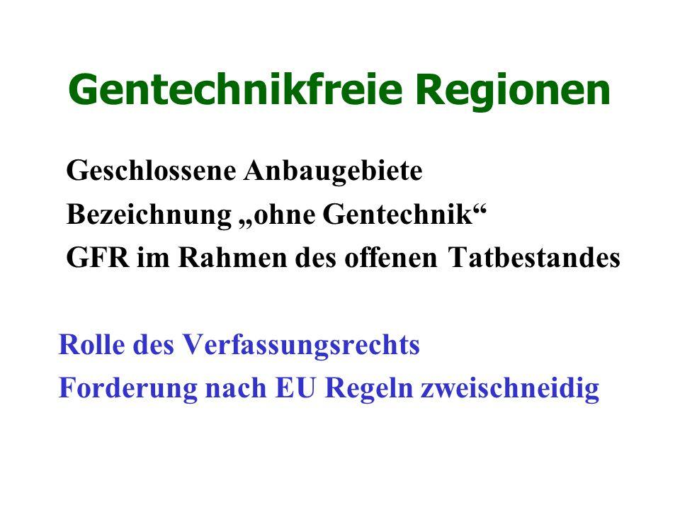 """Gentechnikfreie Regionen Geschlossene Anbaugebiete Bezeichnung """"ohne Gentechnik"""" GFR im Rahmen des offenen Tatbestandes Rolle des Verfassungsrechts Fo"""