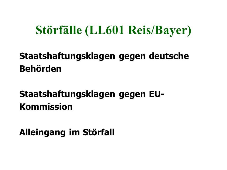 Störfälle (LL601 Reis/Bayer) Staatshaftungsklagen gegen deutsche Behörden Staatshaftungsklagen gegen EU- Kommission Alleingang im Störfall