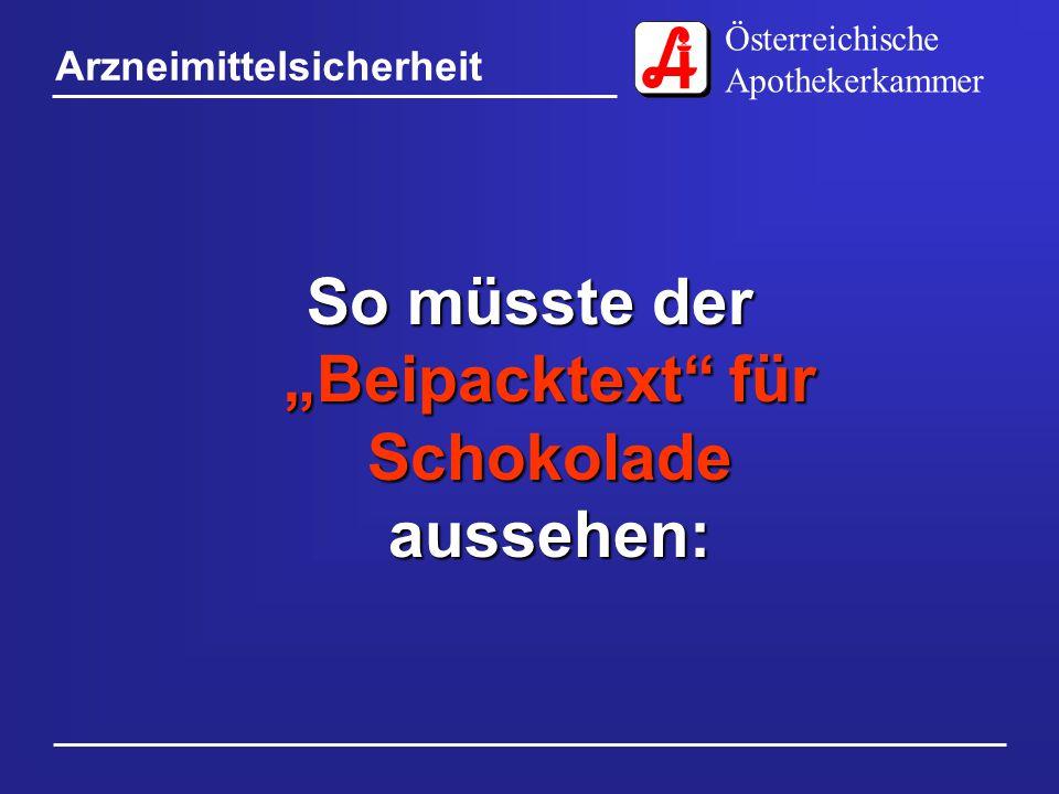 """Österreichische Apothekerkammer Arzneimittelsicherheit So müsste der """"Beipacktext für Schokolade aussehen:"""