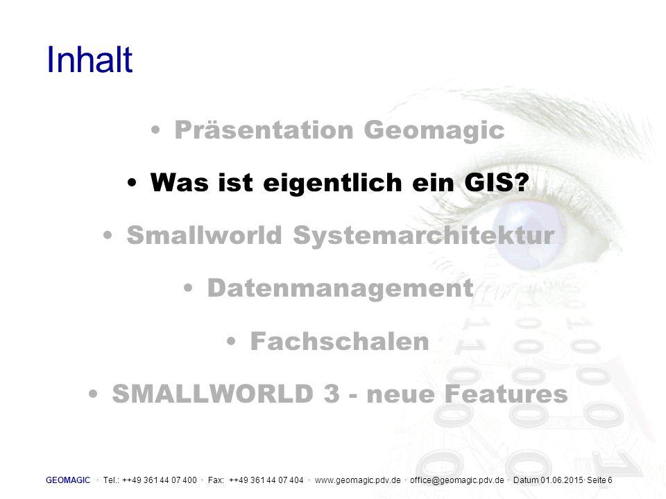 """GEOMAGIC · Tel.: ++49 361 44 07 400 · Fax: ++49 361 44 07 404 · www.geomagic.pdv.de · office@geomagic.pdv.de · Datum 01.06.2015· Seite 7 GIS Einführung """"Ein GIS ist ein System, bestehend aus Hardware, Software und Verfahren, das raumbezogene Daten erfaßt, speichert, manipuliert, analysiert und ausgibt, um komplexe Planungs- und Management- probleme zu lösen. Goodchild u."""