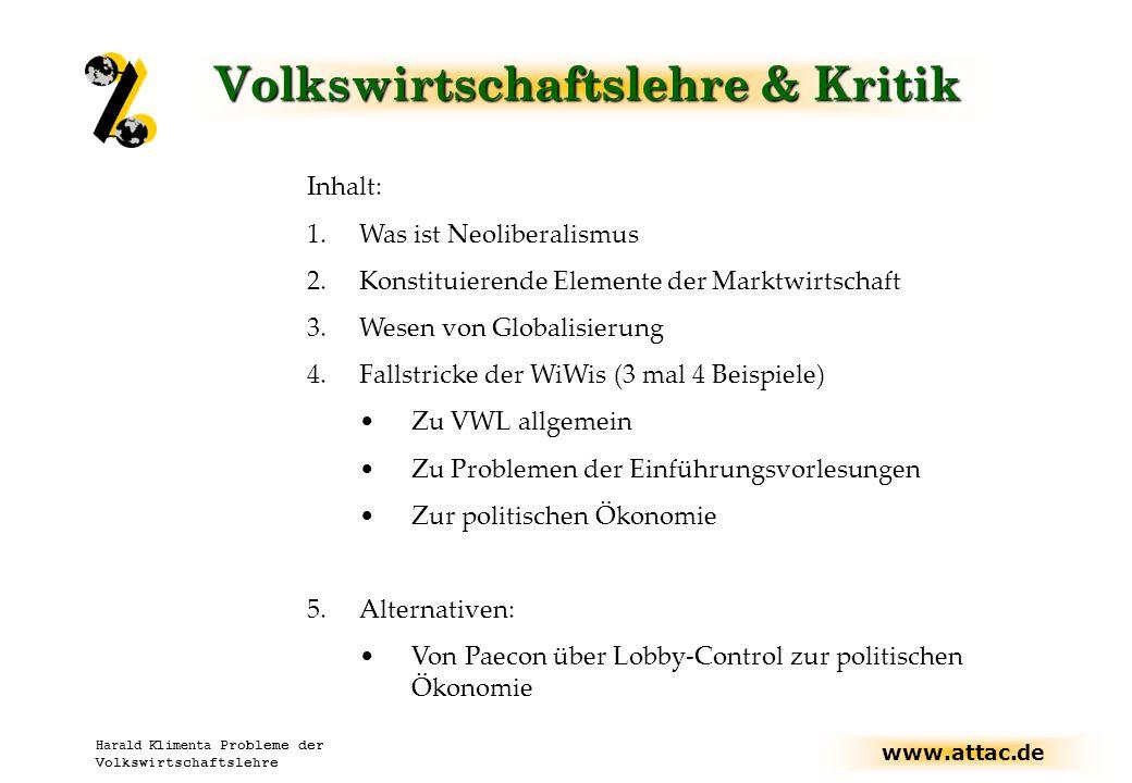 www.attac.de Harald Klimenta Probleme der Volkswirtschaftslehre Neoliberalismus– Was ist das?