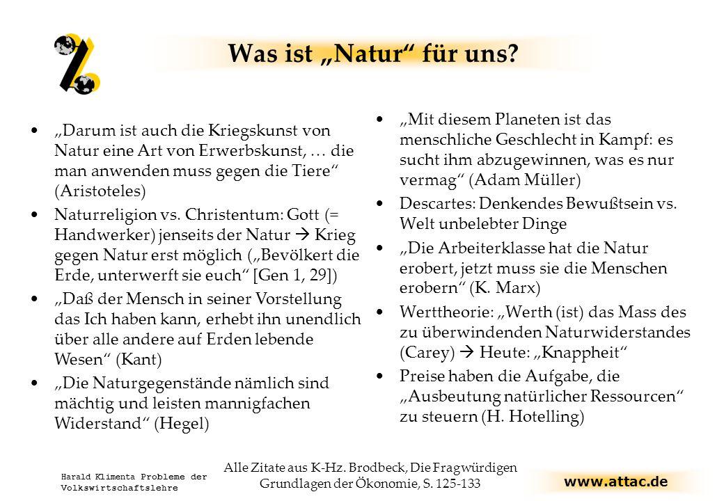"""www.attac.de Harald Klimenta Probleme der Volkswirtschaftslehre Was ist """"Natur für uns."""