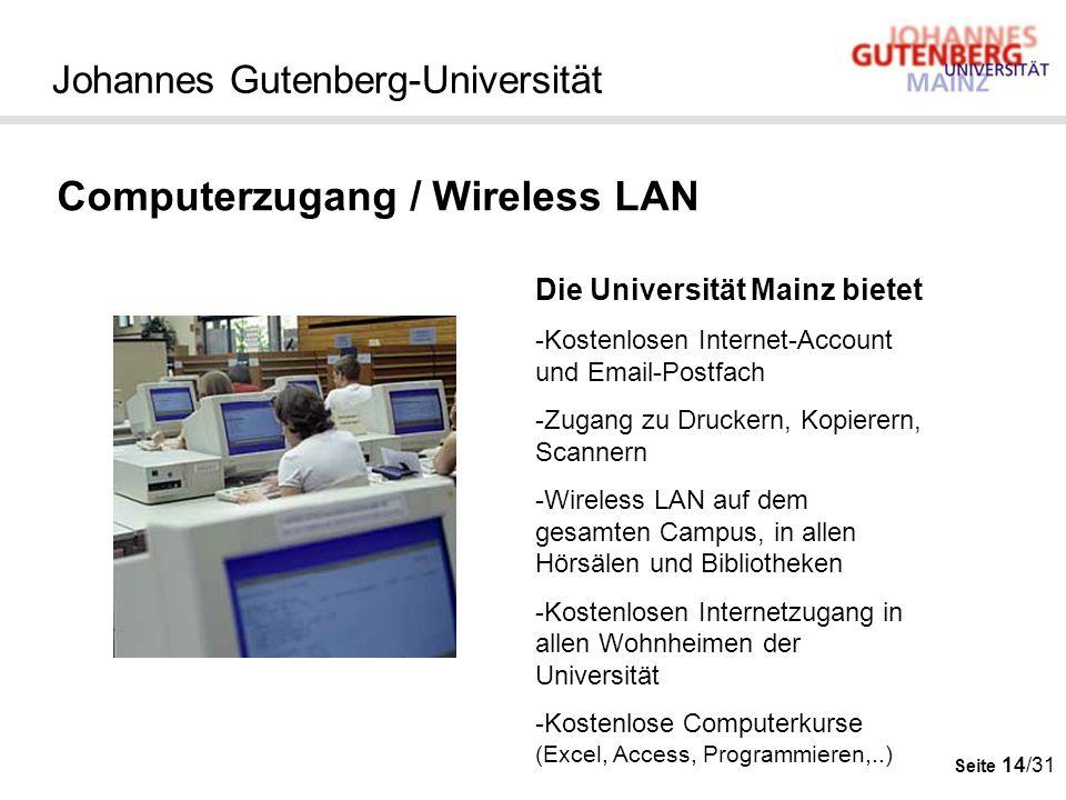 Seite 14/31 Johannes Gutenberg-Universität Computerzugang / Wireless LAN Die Universität Mainz bietet -Kostenlosen Internet-Account und Email-Postfach