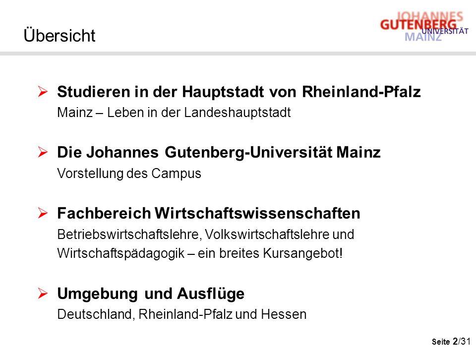Seite 2/31 Übersicht  Studieren in der Hauptstadt von Rheinland-Pfalz Mainz – Leben in der Landeshauptstadt  Die Johannes Gutenberg-Universität Main