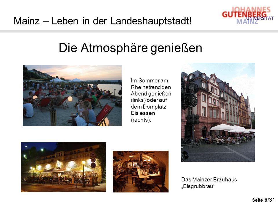 Seite 6/31 Mainz – Leben in der Landeshauptstadt! Die Atmosphäre genießen Im Sommer am Rheinstrand den Abend genießen (links) oder auf dem Domplatz Ei