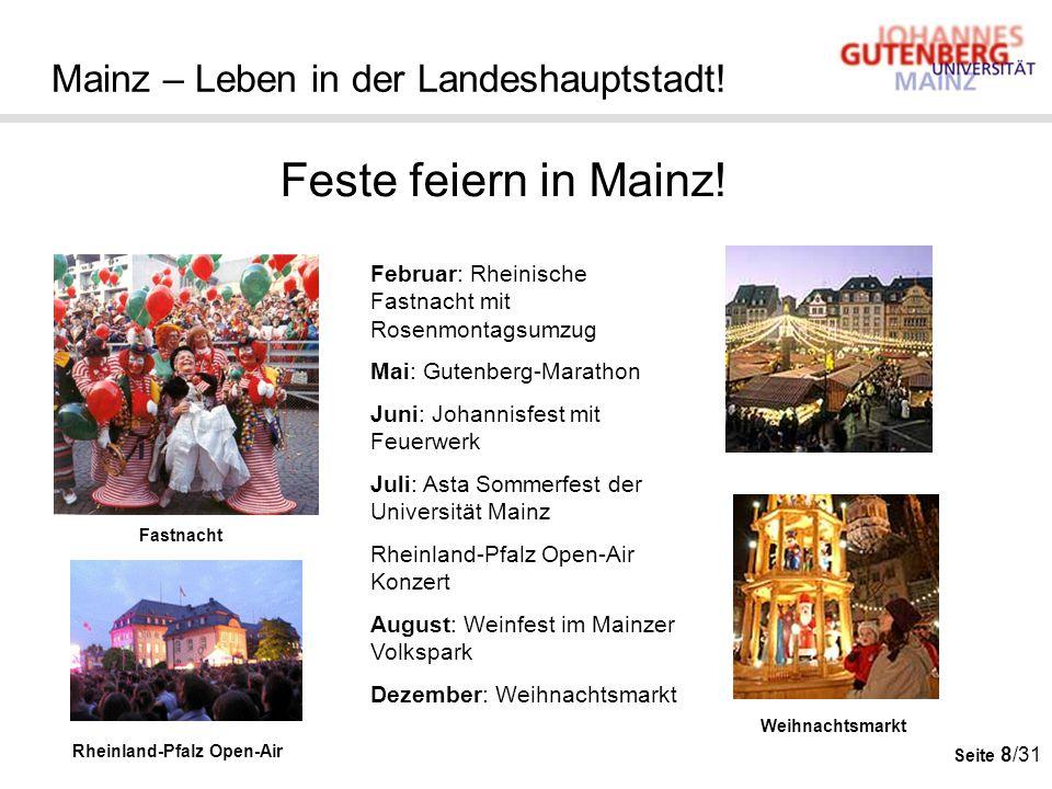 Seite 8/31 Mainz – Leben in der Landeshauptstadt! Feste feiern in Mainz! Februar: Rheinische Fastnacht mit Rosenmontagsumzug Mai: Gutenberg-Marathon J