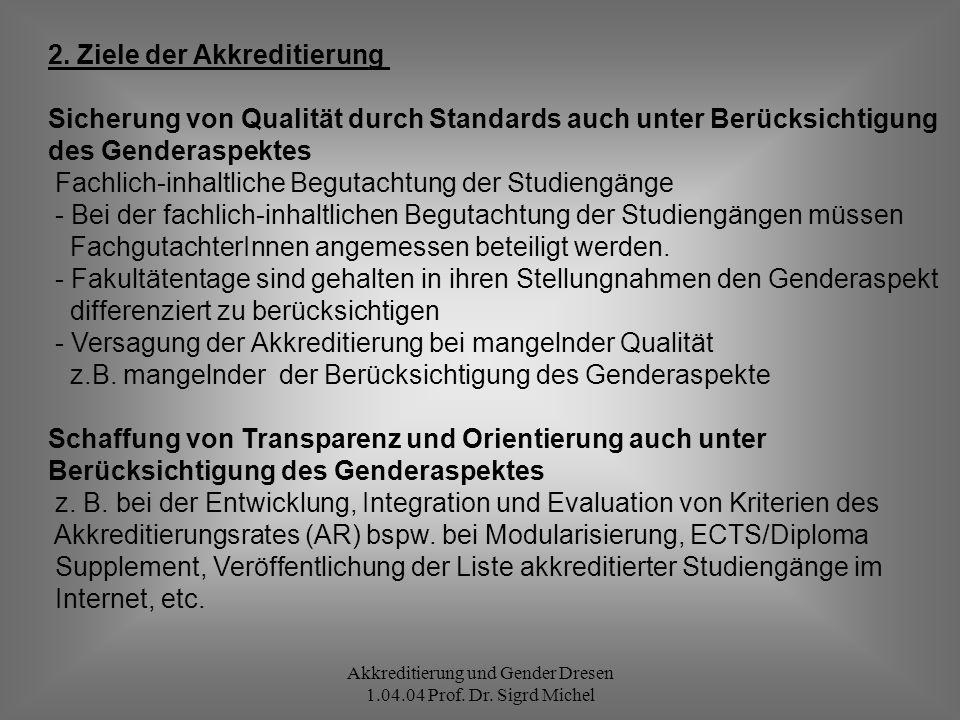 Akkreditierung und Gender Dresen 1.04.04 Prof.Dr.