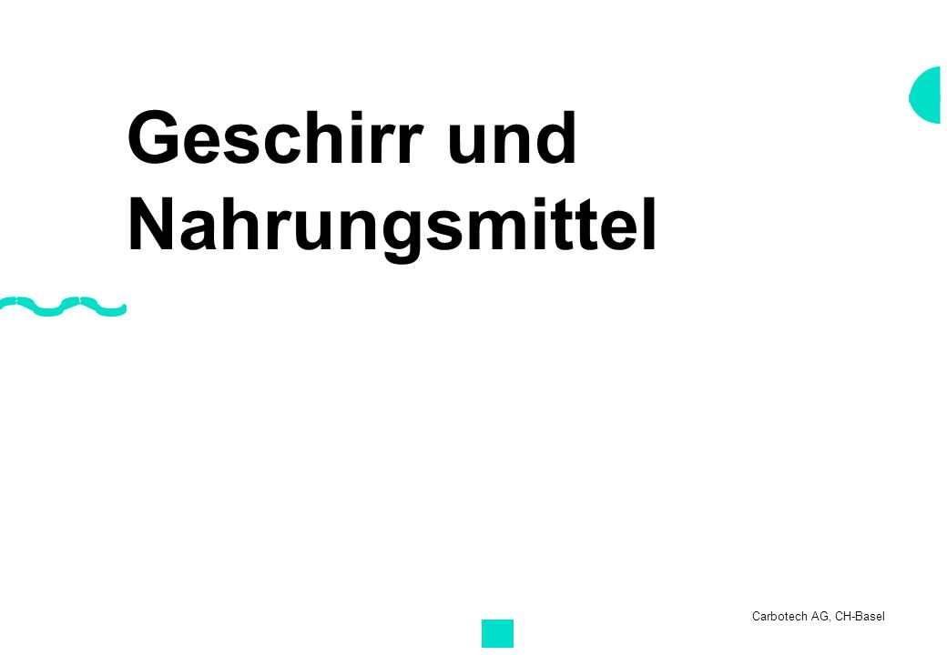 Carbotech AG, CH-Basel Geschirr und Nahrungsmittel
