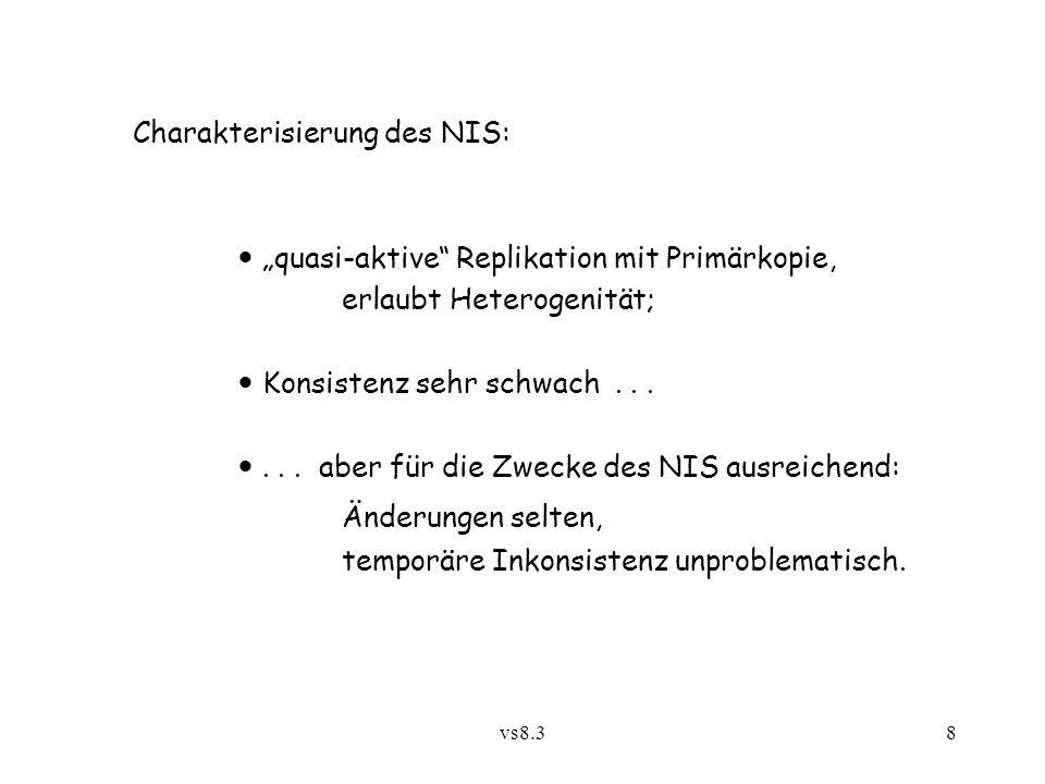 """vs8.38 Charakterisierung des NIS: """"quasi-aktive Replikation mit Primärkopie, erlaubt Heterogenität; Konsistenz sehr schwach......"""