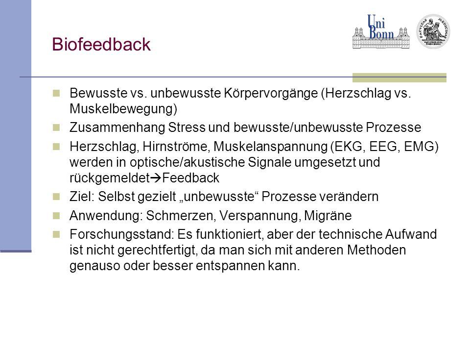 Biofeedback Bewusste vs.unbewusste Körpervorgänge (Herzschlag vs.