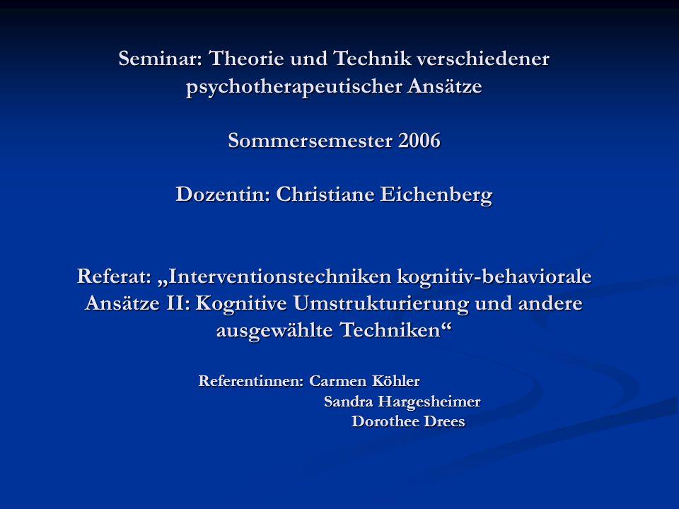 """Seminar: Theorie und Technik verschiedener psychotherapeutischer Ansätze Sommersemester 2006 Dozentin: Christiane Eichenberg Referat: """"Interventionste"""