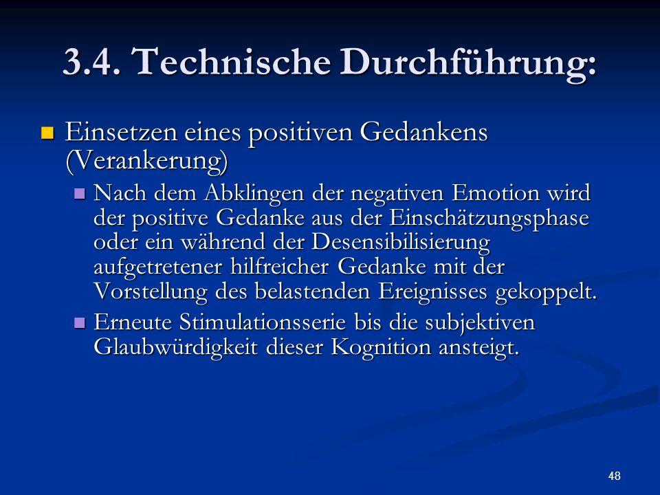 48 3.4. Technische Durchführung: Einsetzen eines positiven Gedankens (Verankerung) Einsetzen eines positiven Gedankens (Verankerung) Nach dem Abklinge