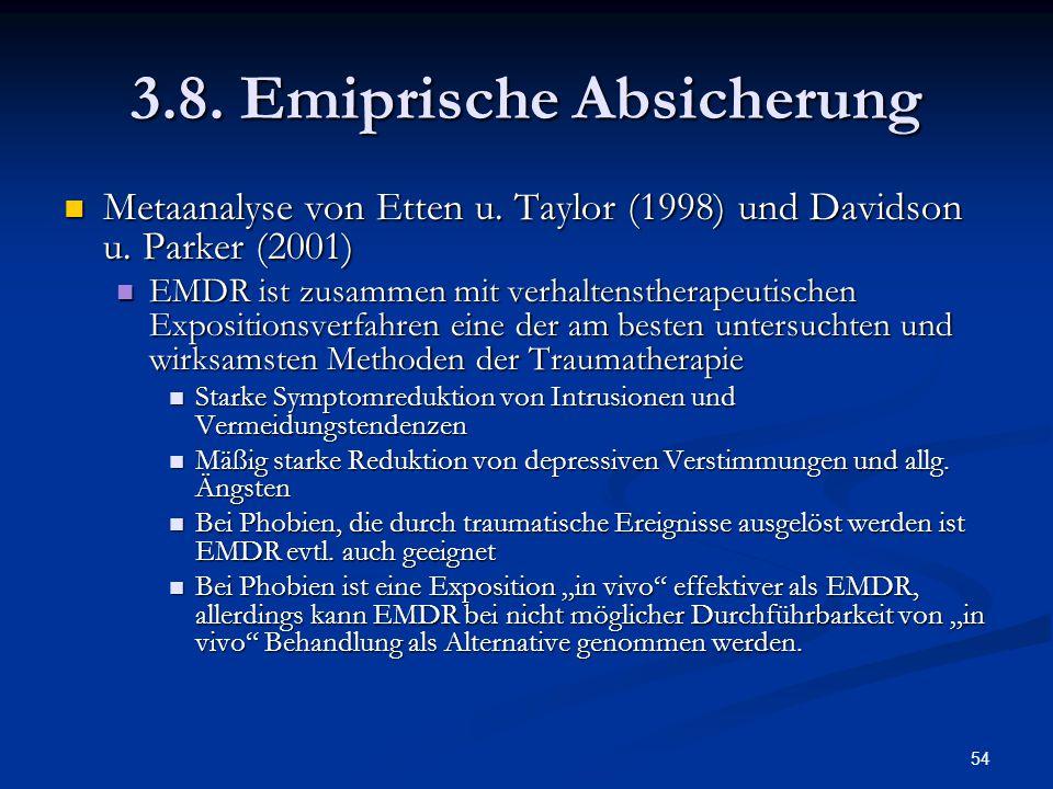 54 3.8. Emiprische Absicherung Metaanalyse von Etten u. Taylor (1998) und Davidson u. Parker (2001) Metaanalyse von Etten u. Taylor (1998) und Davidso
