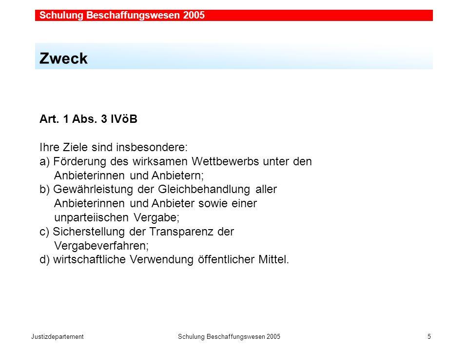 JustizdepartementSchulung Beschaffungswesen 2005 5 Zweck Art.