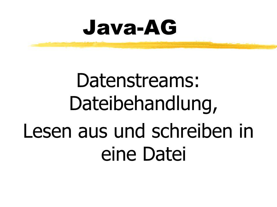 Java-AG Datenstreams: Dateibehandlung, Lesen aus und schreiben in eine Datei