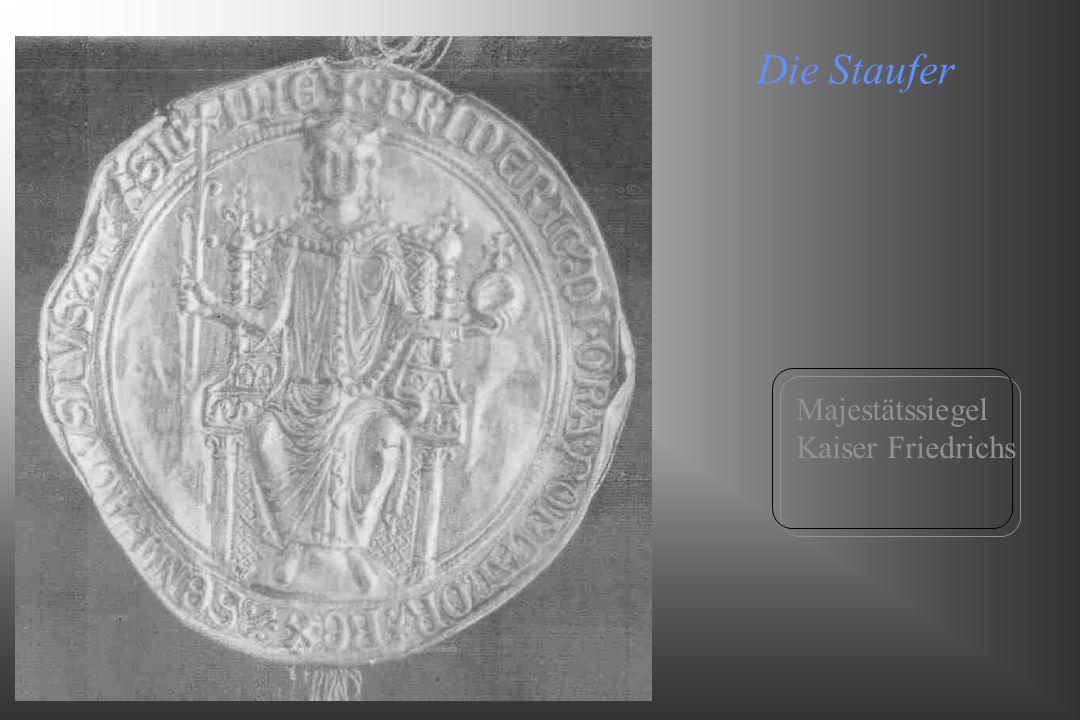 Die Staufer Majestätssiegel Kaiser Friedrichs