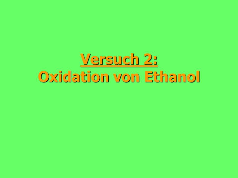 Versuch 2: Oxidation von Ethanol