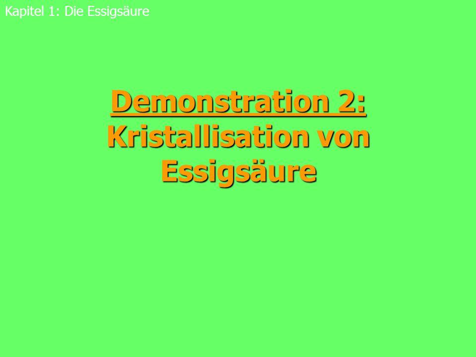 Demonstration 2: Kristallisation von Essigsäure Kapitel 1: Die Essigsäure