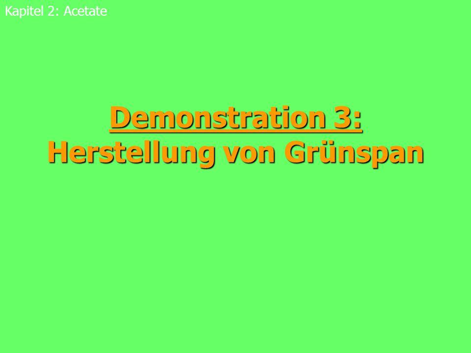 Demonstration 3: Herstellung von Grünspan Kapitel 2: Acetate