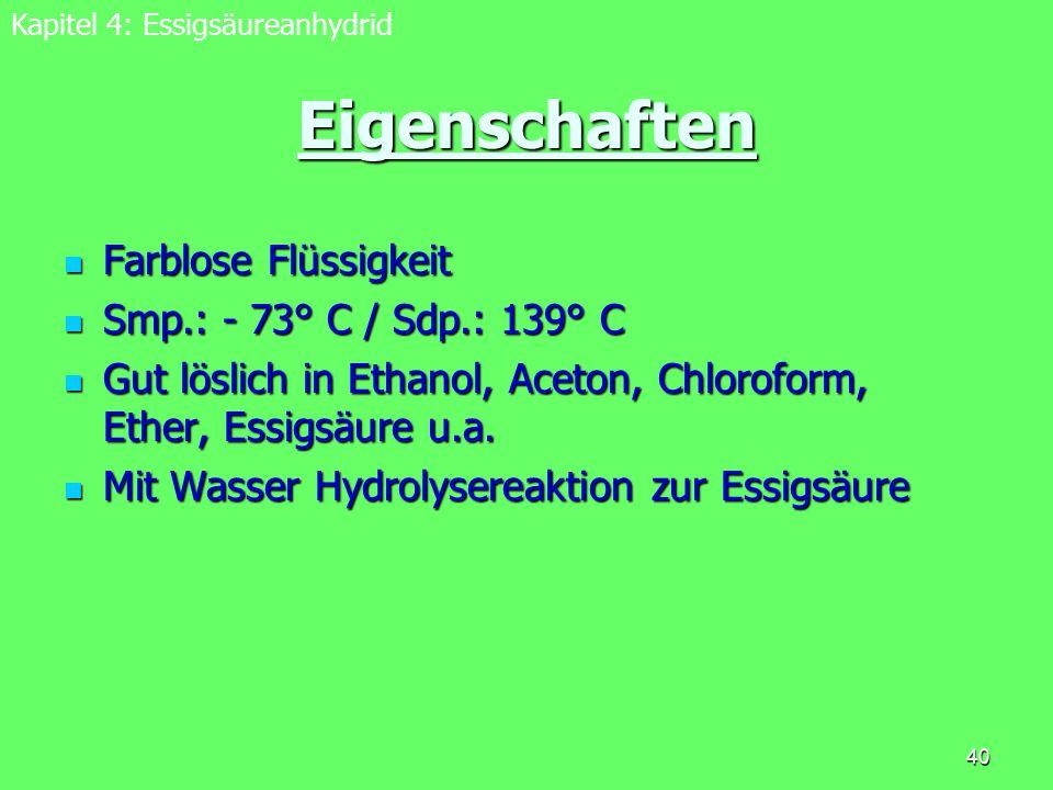 40 Eigenschaften Farblose Flüssigkeit Farblose Flüssigkeit Smp.: - 73° C / Sdp.: 139° C Smp.: - 73° C / Sdp.: 139° C Gut löslich in Ethanol, Aceton, C