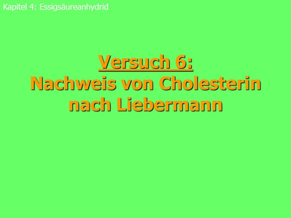 43 Cholesterinnachweis Kapitel 4: EssigsäureanhydridCholesterin: Nachweis (vereinfacht): Endgültiger Mechanismus teils ungeklärt