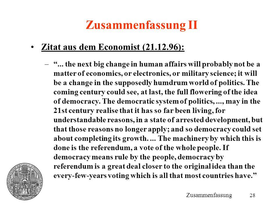 """28 Zusammenfassung II Zitat aus dem Economist (21.12.96): –""""... the next big change in human affairs will probably not be a matter of economics, or el"""