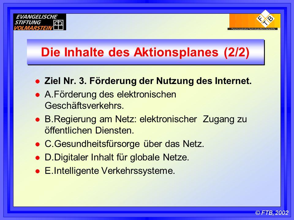 © FTB, 2002 Die Inhalte des Aktionsplanes (2/2) l Ziel Nr.