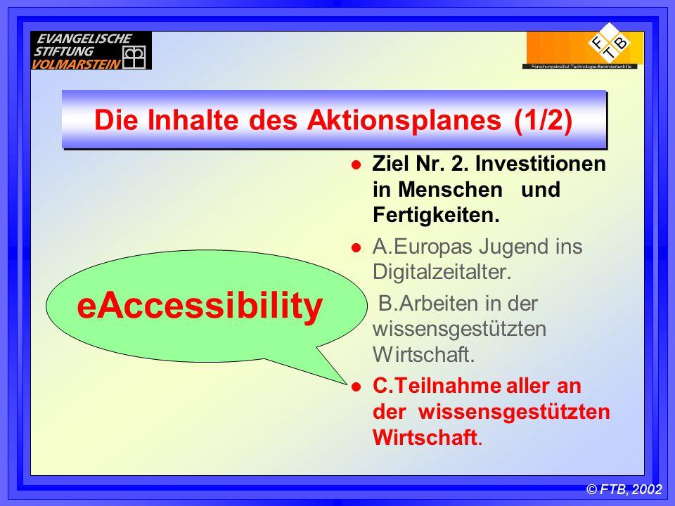 © FTB, 2002 Die Inhalte des Aktionsplanes (1/2) l Ziel Nr.