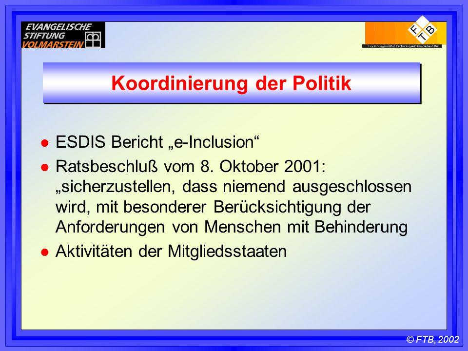 "© FTB, 2002 Koordinierung der Politik l ESDIS Bericht ""e-Inclusion l Ratsbeschluß vom 8."