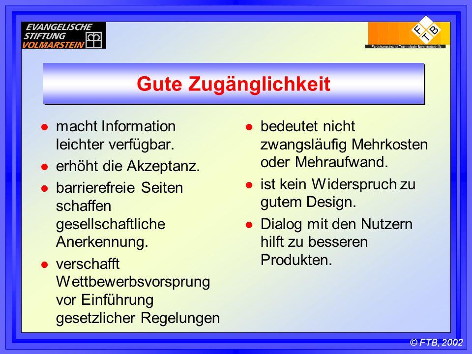 © FTB, 2002 Gute Zugänglichkeit l macht Information leichter verfügbar.
