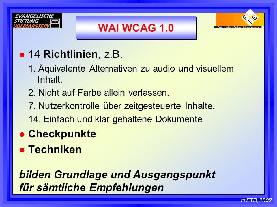 © FTB, 2002 WAI WCAG 1.0 l 14 Richtlinien, z.B. 1.