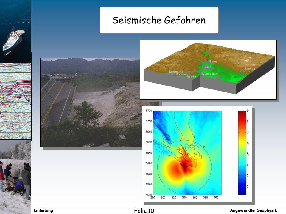 Angewandte GeophysikEinleitung Folie 10 Seismische Gefahren