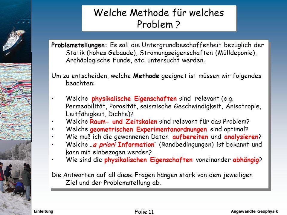 Angewandte GeophysikEinleitung Folie 11 Welche Methode für welches Problem .
