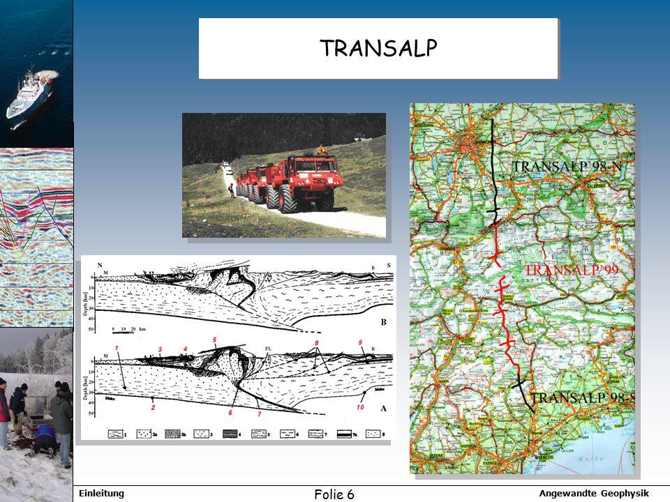 Angewandte GeophysikEinleitung Folie 6 TRANSALP