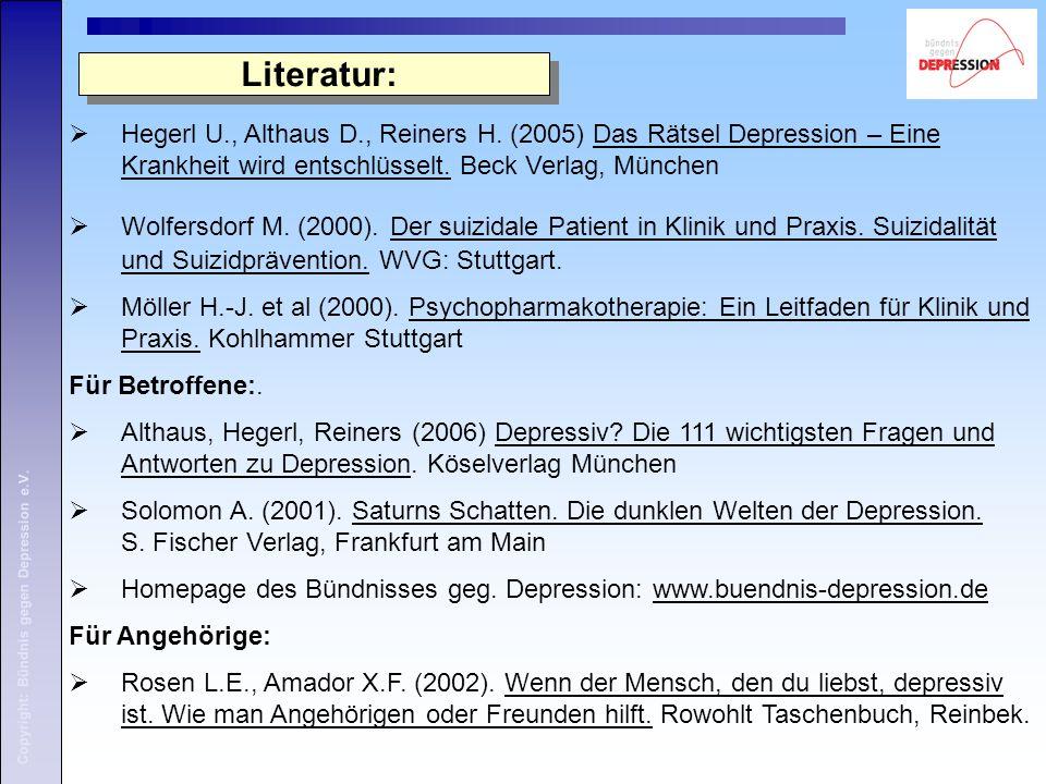 Copyright: Bündnis gegen Depression e.V.Literatur:  Hegerl U., Althaus D., Reiners H.
