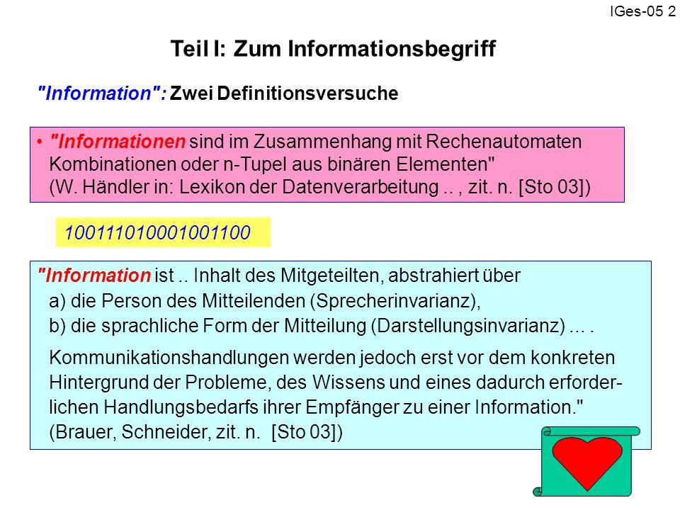IGes-05 3 Conduit-Metapher: (von engl.: Leitung, Röhre, Kanal): Kommunikation ist wie der Transport von Gütern : fdkj Medium: Sprache Worte, Nachrichten, Daten Informationen Röhren-Metapher repräsen- tieren interpre- tieren