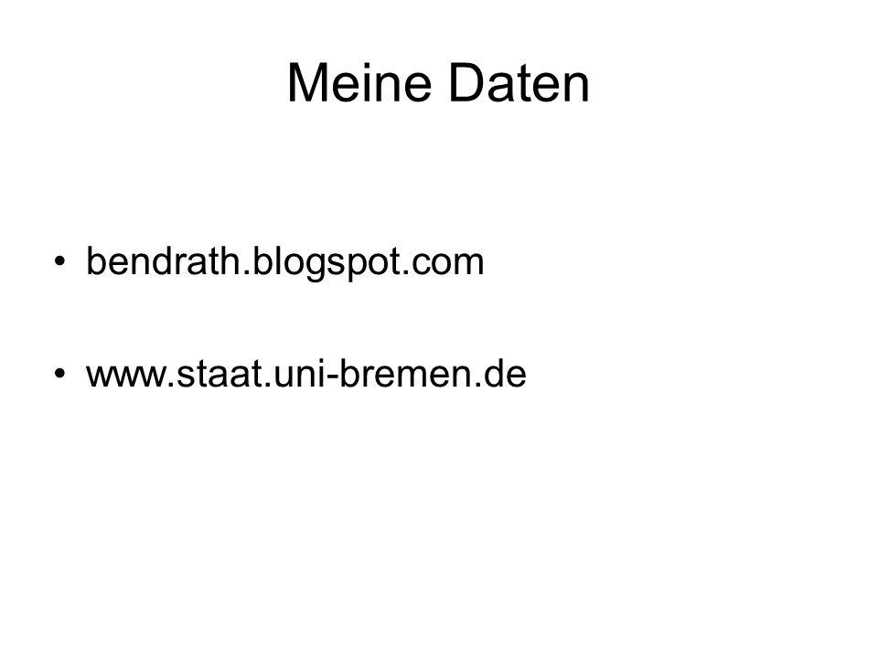 Meine Daten bendrath.blogspot.com www.staat.uni-bremen.de